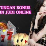 Keuntungan Bonus Bermain Judi Online