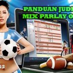 PANDUAN MAIN JUDI BOLA MIX PARLAY ONLINE